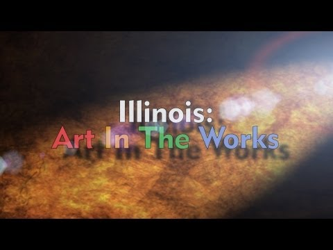Illinois: Art In The Works - Series 2 Trailer
