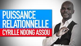 Atelier force psychologique : Puissance relationnelle (Cyrille Ndong Assou)