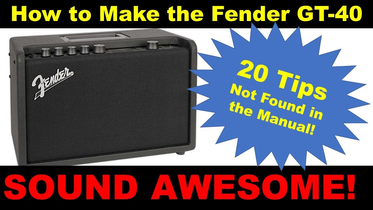 Fender Mustang GT40: How to Make it Sound Great