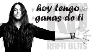 "RAFA BLAS ""Hoy tengo ganas de ti"" (Video Lyric)"