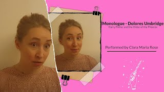 Monologue - Dolores Jane Umbridge - Harry Potter and the Order of the Phoenix  by Clara Maria Rose