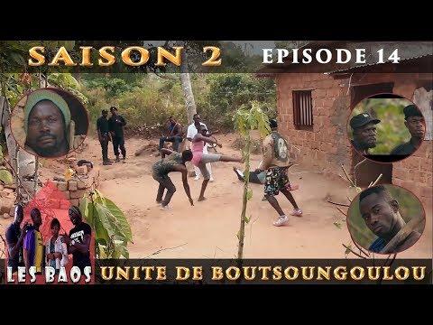 Les Baos - Unité De Boutsougoulou (Saison 2,Episode 14)