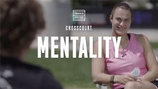 CrossCourt | Episode 8 | Aryna Sabalenka and Andrey Rublev: Match Day Mentality