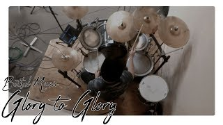 Glory to glory Bethel Music//Drum cover