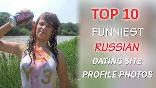 Top 10 Funnies Photos from Russian Dating Sites