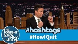 Hashtags: #HowIQuit
