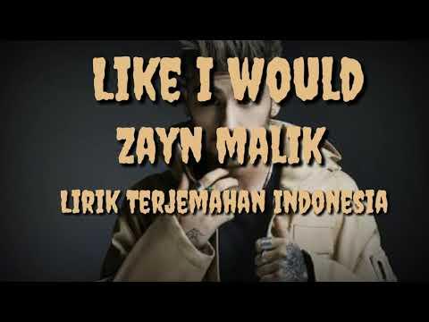 Like I Would - Zayn Malik (Lirik Terjemahan Indonesia)🎵🎶