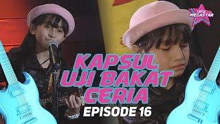 Download lagu Kapsul Uji Bakat Ceria Megastar Ep16