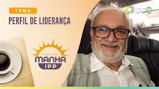 Perfil de Liderança | Manhã IPP | Presb. Josafá Henrique | IPP TV