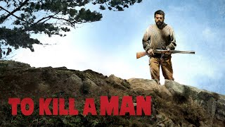 TO KILL A MAN - Official US Trailer
