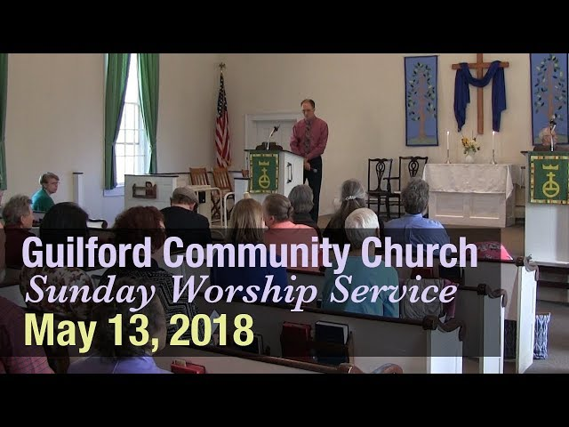 Guilford Church Service - 5/13/18