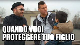 QUANDO VUOI PROTEGGERE TUO FIGLIO ft. Il Pancio