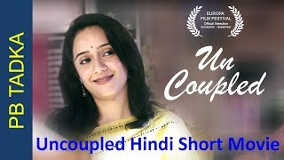 Latest Hindi Short Movie Uncoupled on Husband and wife's relationship After Divorce