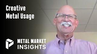 Creative Metal Usage - Dave Landis - Metal Market Insights