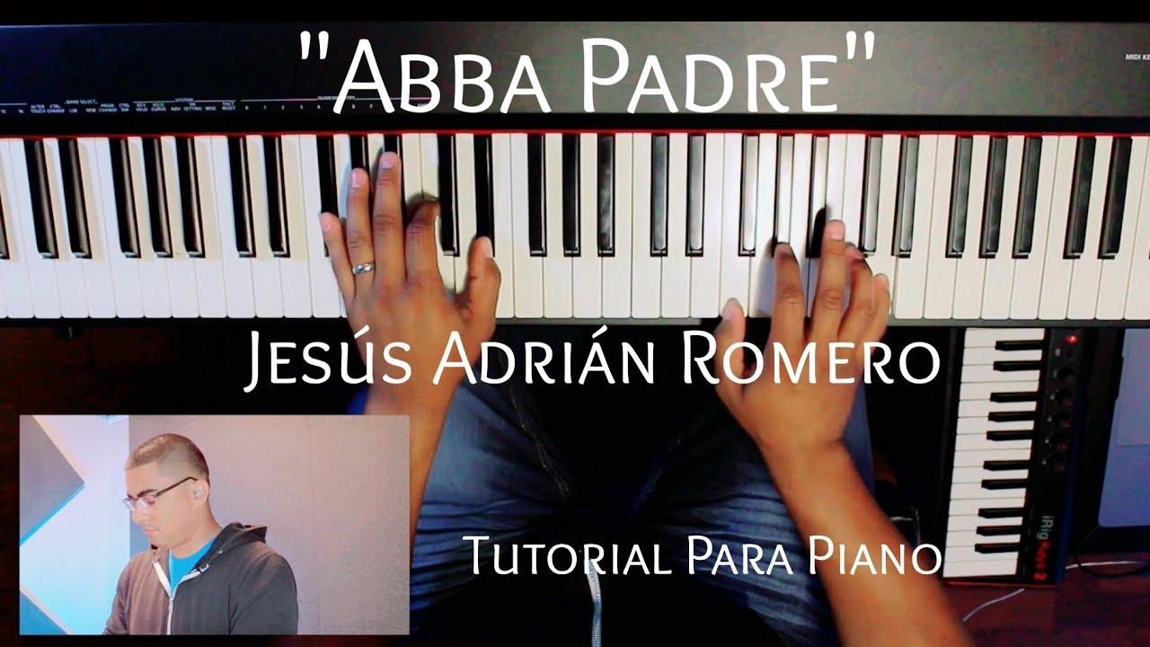 """""""Abba Padre"""" - Jesus Adrian Romero (Tutorial Para Piano)"""