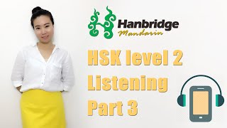 Chinese HSK Level 2: Listening Part 3 - Practice and Tips
