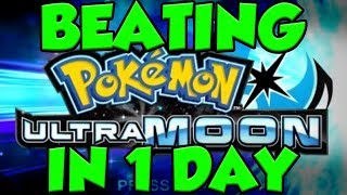 Pokemon Ultra Moon BEATING THE GAME IN 10 HOURS!