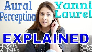 Yanni vs.Laurel And Aural Perception