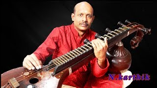 INDIAN CLASSICAL MUSIC - CARNATIC VEENA BY N.KARTHIK
