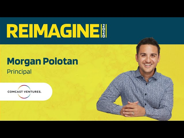 REIMAGINE 2020 v2.0 - Morgan Polotan - Comcast Ventures - VC's role in Blockchain