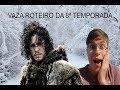BOMBA!! VAZA ROTEIRO DA 8ª TEMPORADA DE GAME OF THRONES