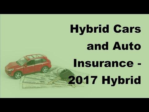 Hybrid Cars and Auto Insurance -  2017 Hybrid Car Insurance Basics