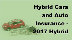 Hybrid Cars and Auto Insurance -  2017 Hybrid Car Insurance Basics