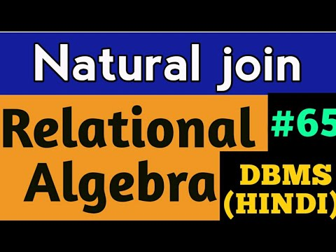 Natural join operation in dbms | Natural join in relational algebra | Natural join in hindi | #65