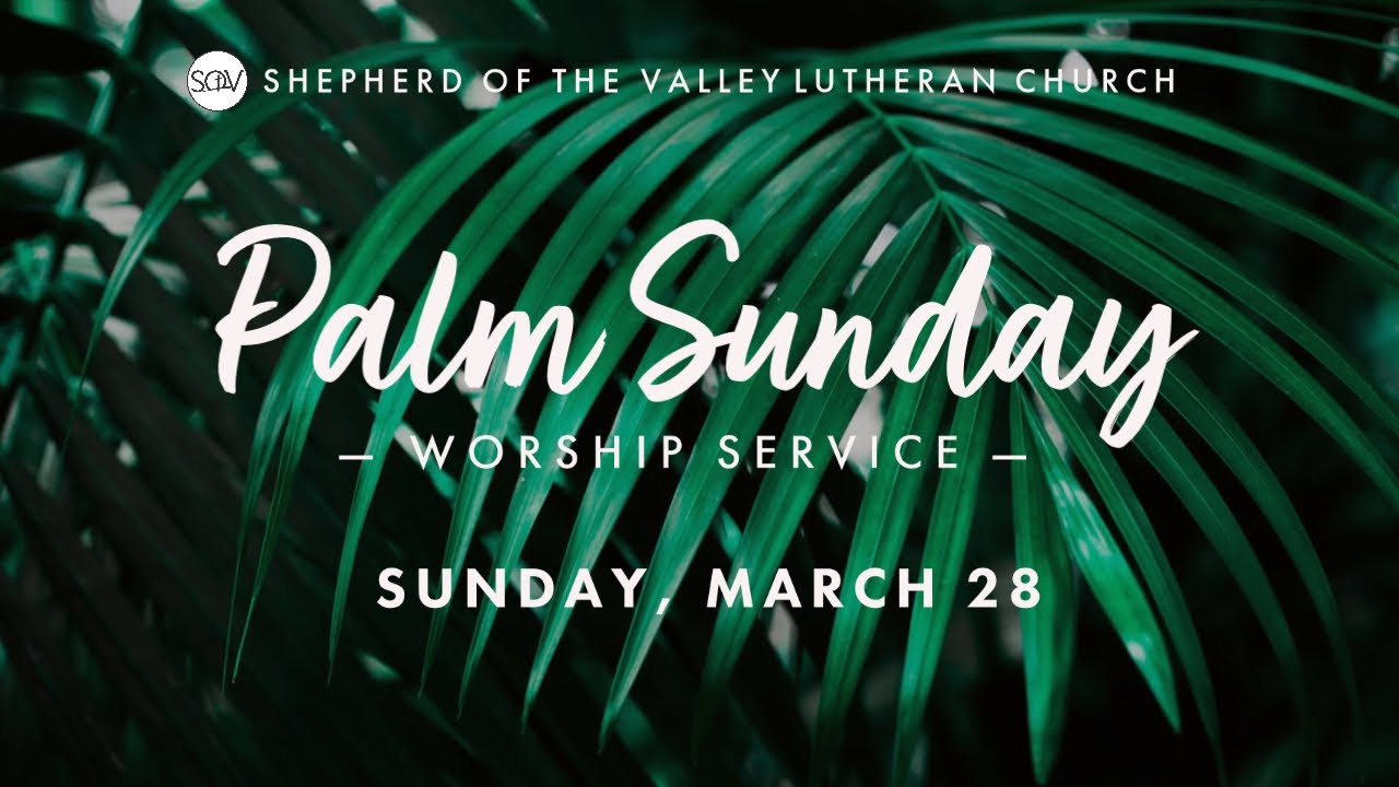 Palm Sunday Worship - March 28, 2021