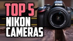 Best Nikon Cameras in 2018 - Which Is The Best Nikon Camera?