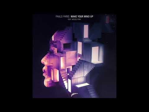 Pauls Paris feat. Moses York - Make Your Mind Up (Original Mix)