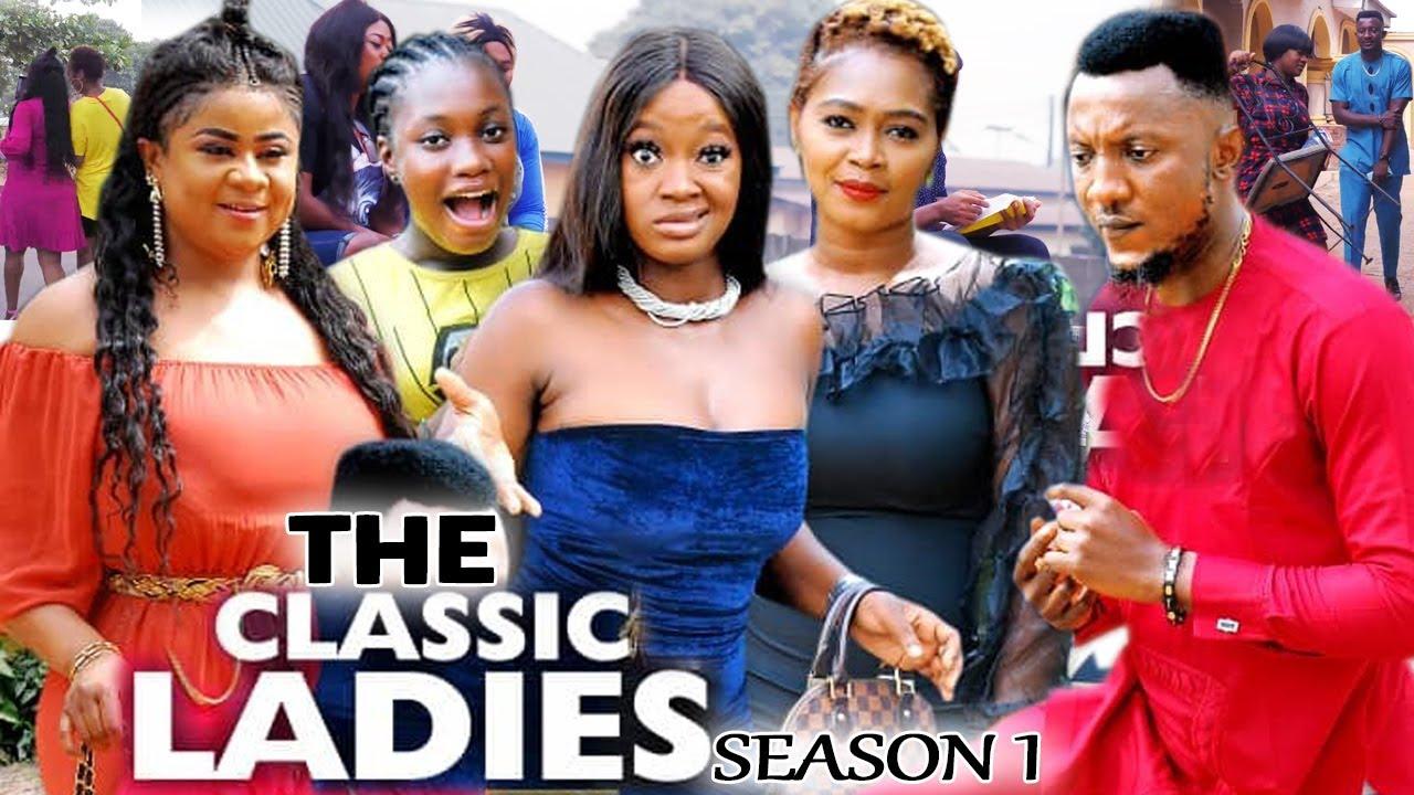 Download THE CLASSIC LADIES SEASON 1 - (Trending New Movie) Uju Okoli 2021 Latest Nigerian  New Movie 720p