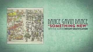 Watch Dance Gavin Dance Something New video