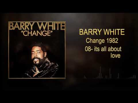 Barry White   Change 1982   08  It s All About Love