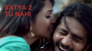 Satya 2 - Tu Nahi New Song Official Video | Puneet Singh Ratn, Anaika