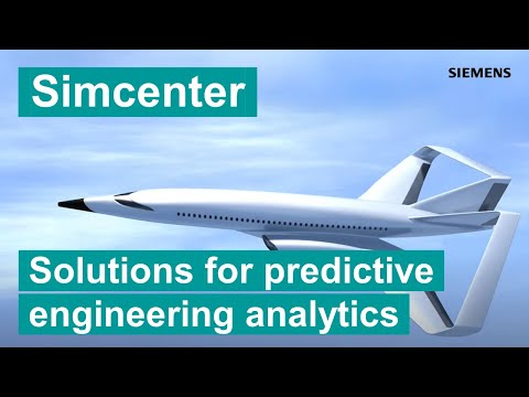 Simcenter - Simulation and Testing Solutions for Predictive Engineering Analytics