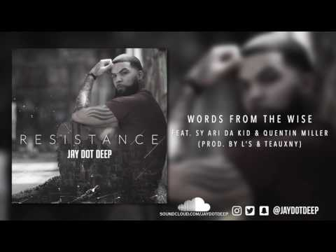 Jay Dot Deep - Words From The Wise feat. Sy Ari Da Kid & Quentin Miller
