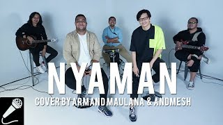 Download lagu Armand Maulana & Andmesh - Nyaman