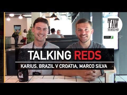 Karius, Brazil v Croatia At Anfield, Marco Silva | TALKING REDS