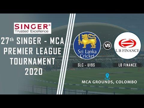 LB Finance vs Sri Lanka U19s - 27th SINGER - MCA Premier Tournament 2020 [First Round]
