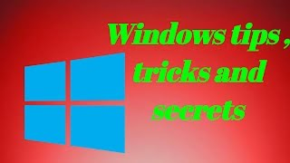 Windows Tips    Tricks and Secrets    MUST KNOW
