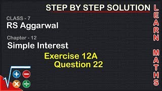 Simple Interest | Class 7 Exercise 12A Question 22 | RS Aggarwal | Learn Maths
