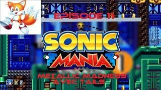 Metallic Madness avec (pas trop super) Tails   #11 Sonic Mania fr thumbnail