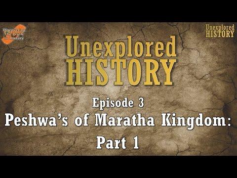 Unexplored History - Episode 3 - Peshwa's of the Maratha Kingdom - Part 1