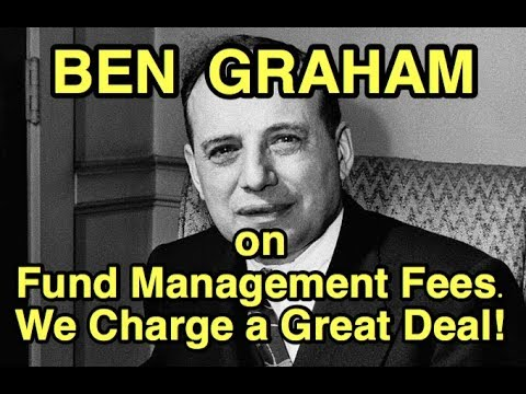 "Ben Graham Interview ""We Charge a Great Deal!"" His Fund Management Fees."