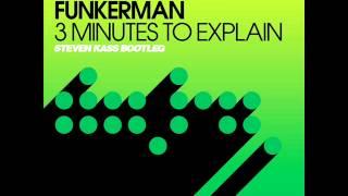 Скачать Fedde Le Grand Funkerman 3 Minutes To Explain Steven Kass Bootleg