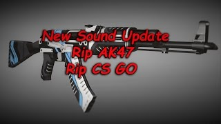 cs go new sound update rip ak47 2016