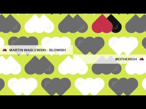 Martin Waslewski - Blowish - MOTHER034
