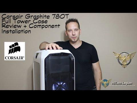 Corsair Graphite Series 780T Case Review + Component Installation