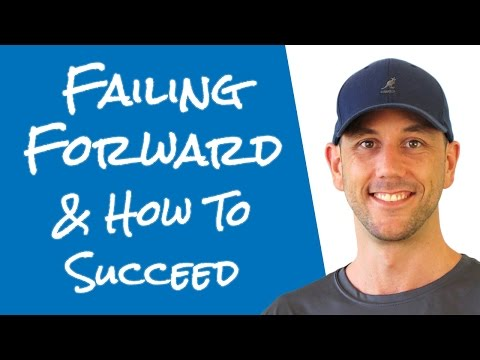 Personal Development: Failing Forward! The Secret Of How To Succeed And Fail Your Way To Success